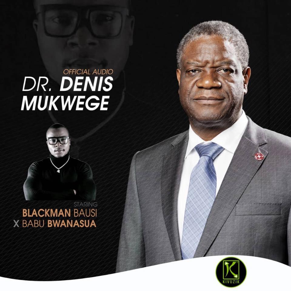 Denis Mukwege : L'artiste révolutionnaire Black man Bausi lui lance un message à travers  sa nouvelle chanson